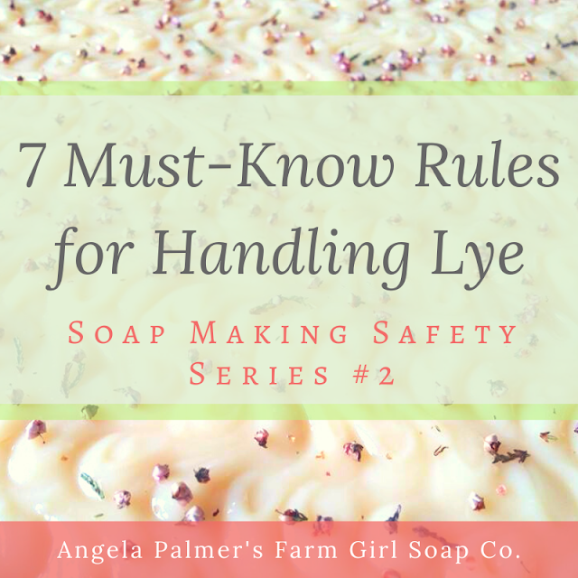 Soap Making Safety: 7 Must-Know Rules for Using Lye Safely While Soap Making