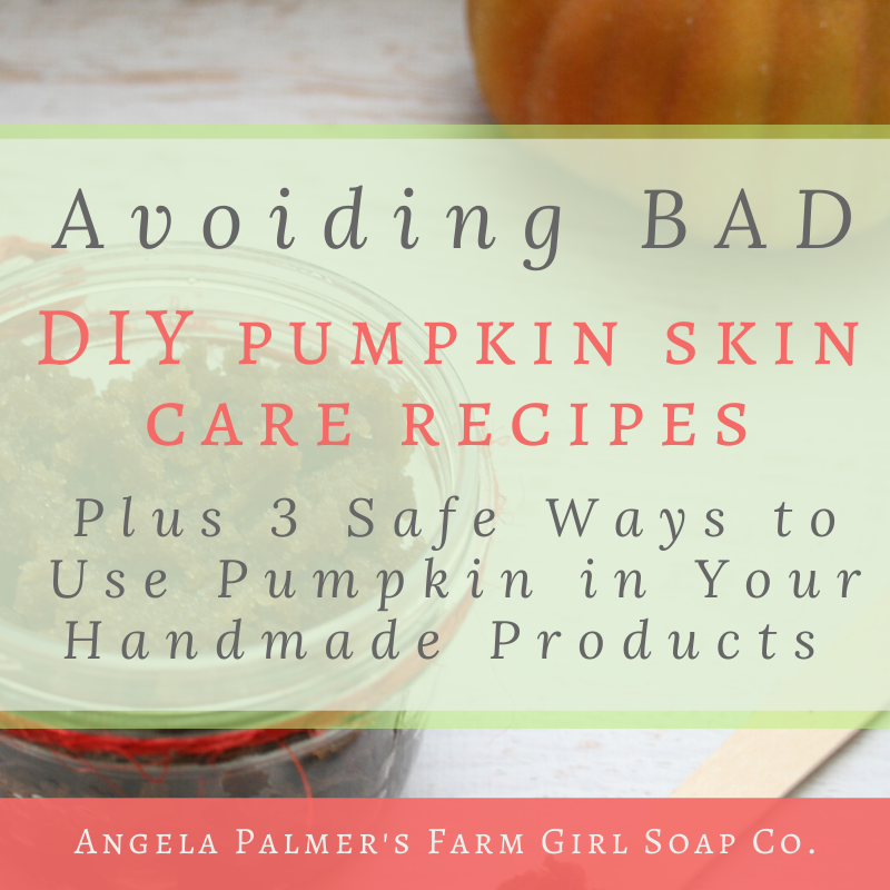 Here's why many DIY pumpkin skin care recipes are unsafe. Learn how you can spot an unsafe recipe, plus 3 tips on how to safely use pumpkin in DIY skin care products. By Angela Palmer's Farm Girl Soap Co | www.angelapalmer.com