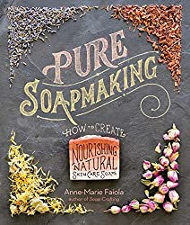 Book: Pure Soapmaking by Anne-Marie Faiola