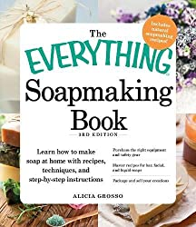 Best Soap Making Books for Beginners: The Everything Soapmaking Book by Alicia Grosso