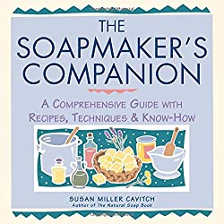Book: The Soapmaker's Companion by Susan Miller Cavitch